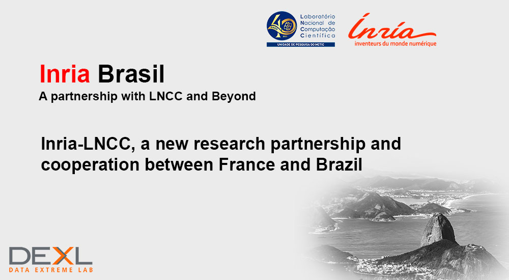 Inria-LNCC, a new research partnership and  cooperation between France and Brazil